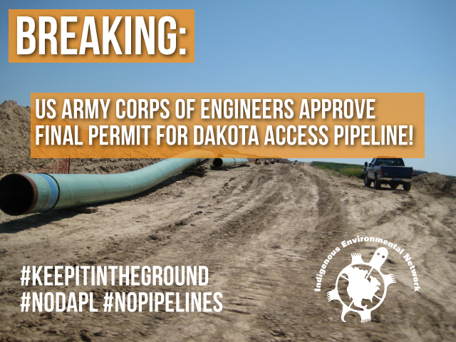 Indigenous Environmental Network responds to Corps of Engineer Permit Approval of Dakota Access Pipeline