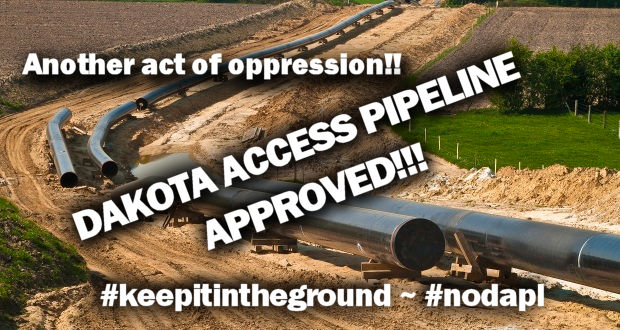 Army Corp of Engineers Approve the Dakota Access Pipeline (DAPL)