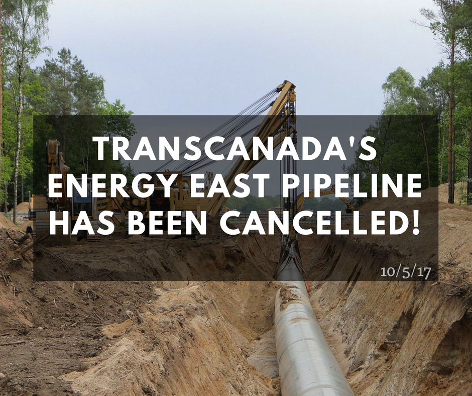 First Nations organizing leads to TransCanada Ending Its East Energy East Pipeline and Eastern Mainline proposals.